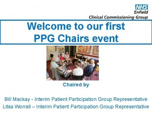 Welcome to our first PPG Chairs event Chaired