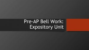 PreAP Bell Work Expository Unit Bell Work 1119