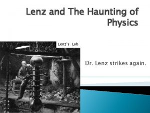 Lenz and The Haunting of Physics Lenzs Lab