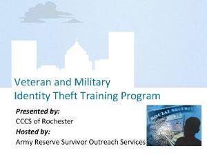 Veteran and Military Identity Theft Training Program Presented