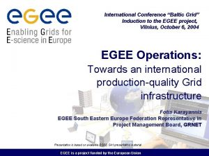 International Conference Baltic Grid Induction to the EGEE
