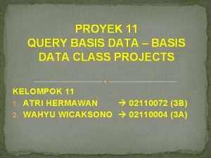 PROYEK 11 QUERY BASIS DATA BASIS DATA CLASS