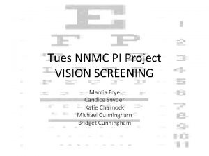 Tues NNMC PI Project VISION SCREENING Marcia Frye