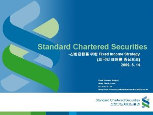 Standard Chartered Securities Fixed Income Strategy 2009 5