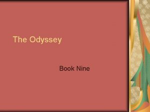 The Odyssey Book Nine Book Nine Odysseus tells