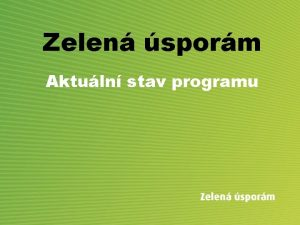 Zelen sporm Aktuln stav programu Aktuln sla programu