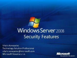 Security Features Vitalis Konopelec Technology Solution Professional vitalis