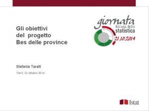 Gli obiettivi del progetto Bes delle province Stefania