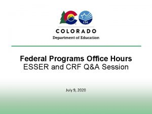 Federal Programs Office Hours ESSER and CRF QA