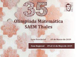 Olimpiada Mtemtica SAEM Thales Fase Provincial Fase Regional