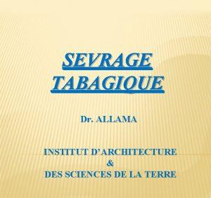 SEVRAGE TABAGIQUE Dr ALLAMA INSTITUT DARCHITECTURE DES SCIENCES