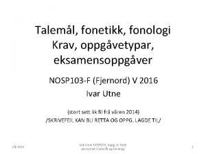 Taleml fonetikk fonologi Krav oppgvetypar eksamensoppgver NOSP 103