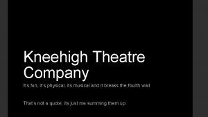 Kneehigh Theatre Company Its fun its physical its