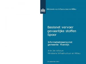 Basisnet vervoer gevaarlijke stoffen Spoor Informatiebijeenkomst gemeente Moerdijk