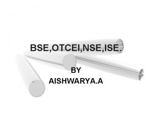 BSE OTCEI NSE ISE BY AISHWARYA A BOMBAY