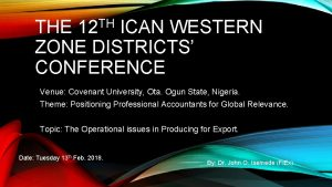 TH 12 THE ICAN WESTERN ZONE DISTRICTS CONFERENCE
