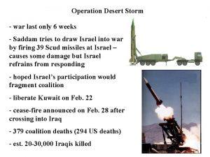 Operation Desert Storm war last only 6 weeks