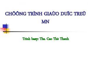 CHNG TRNH GIAO DUC TRE MN Trnh bay