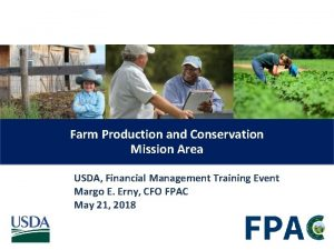 Farm Production and Conservation Mission Area USDA Financial