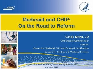 Medicaid and CHIP On the Road to Reform