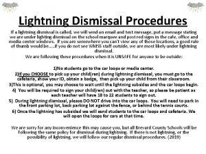 Lightning Dismissal Procedures If a lightning dismissal is