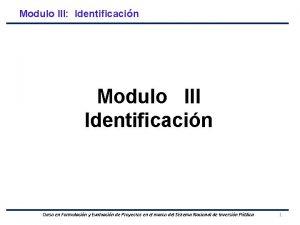 Modulo III Identificacin Modulo III Identificacin Curso en