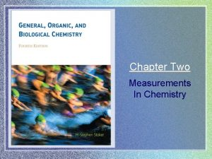 Chapter Two Measurements In Chemistry Measurements in Chemistry