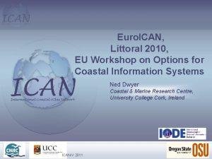 Euro ICAN Littoral 2010 EU Workshop on Options