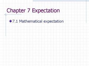Chapter 7 Expectation 7 1 Mathematical expectation 7