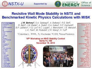 NSTXU Supported by by Supported Resistive Wall Mode