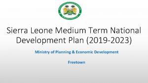 Sierra Leone Medium Term National Development Plan 2019