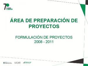 REA DE PREPARACIN DE PROYECTOS FORMULACIN DE PROYECTOS
