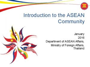 Introduction to the ASEAN Community January 2016 Department