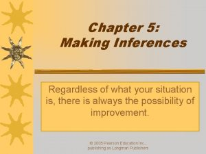 Chapter 5 Making Inferences Regardless of what your
