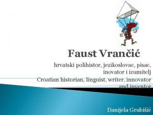 Faust Vrani hrvatski polihistor jezikoslovac pisac inovator i