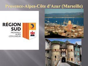 ProvenceAlpesCte dAzur Marseille ProvenceAlpesCte dAzur Marseille Mythique et