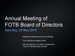 Annual Meeting of FOTB Board of Directors Saturday