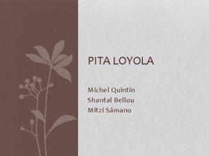 PITA LOYOLA Michel Quintin Shantal Bellou Mitzi Smano