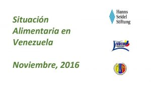 Situacin Alimentaria en Venezuela Noviembre 2016 Situacin Alimentaria
