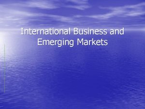 International Business and Emerging Markets Challenges of Emerging