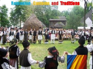 Romanian Customs and Traditions Easter Traditions n Orthodox
