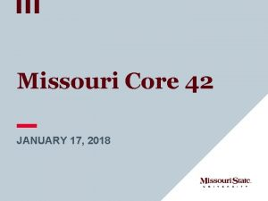 Missouri Core 42 JANUARY 17 2018 Missouri Core