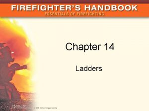 Chapter 14 Ladders Introduction Ladders provide access to