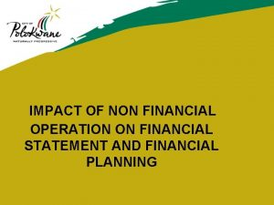 IMPACT OF NON FINANCIAL OPERATION ON FINANCIAL STATEMENT