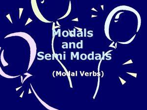 Modals and Semi Modals Modal Verbs Dosen Pengampu