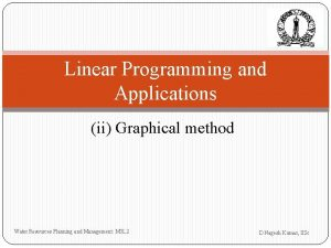 Linear Programming and Applications ii Graphical method Water