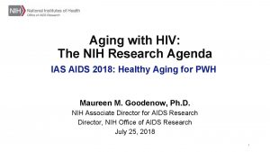 Aging with HIV The NIH Research Agenda IAS