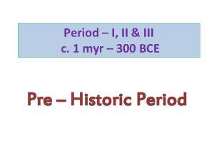 Period I II III c 1 myr 300
