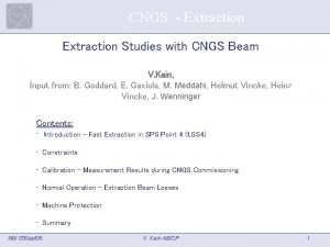 CNGS Extraction Studies with CNGS Beam V Kain