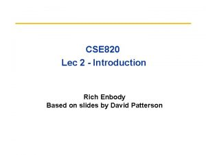 CSE 820 Lec 2 Introduction Rich Enbody Based